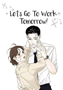 Let's go to work tommorow!